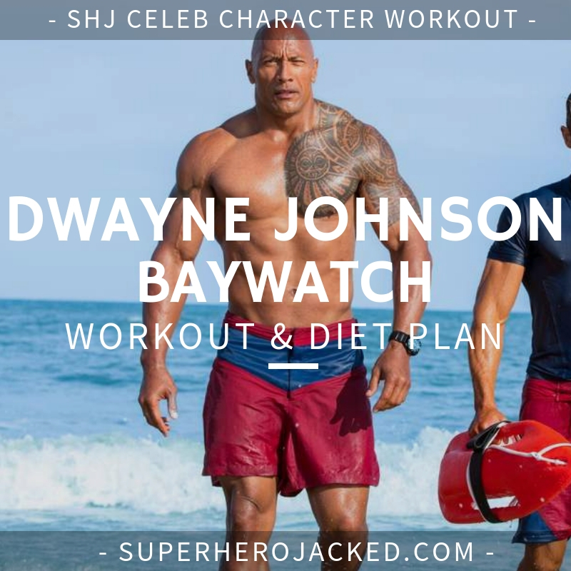 Dwayne Johnson Baywatch Workout and Diet